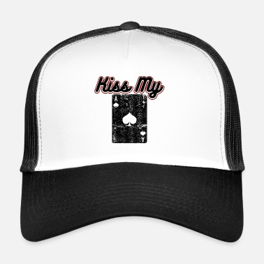 Kiss Poker Spruch - Kiss my Ass - Trucker Cap