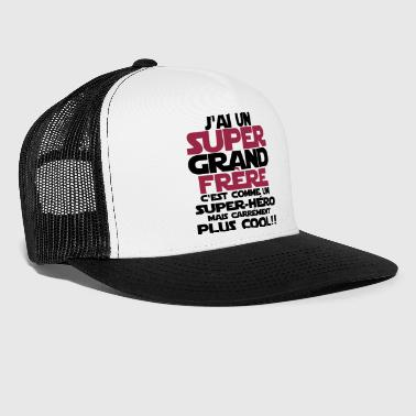 j'ai un super grand frère - Trucker Cap
