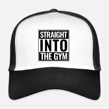 Training Sport Fitnessstudio Training Straight Into The Gym - Trucker Cap