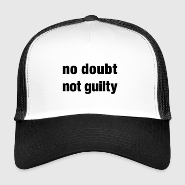 not guilty - Trucker Cap