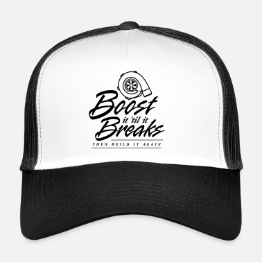 Turbo Boost it till it Breaks - Trucker Cap