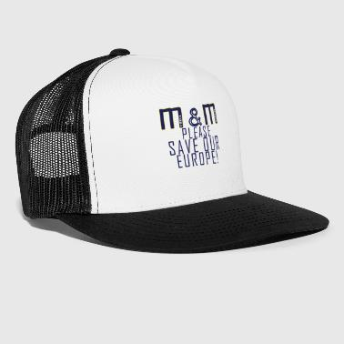 M & M pour l'Europe! - Trucker Cap