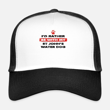 Knights Of St John Dog dog rather love at my ST JOHN S WATER DOG - Trucker Cap