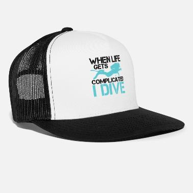 Under Water When life gets complicated - I Dive Diving - Trucker Cap