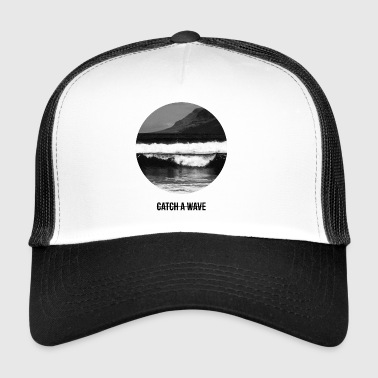catch a wave - Trucker Cap