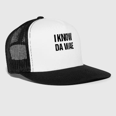 Funny I Know Da Way Uganda Warrior Queen Meme - Trucker Cap