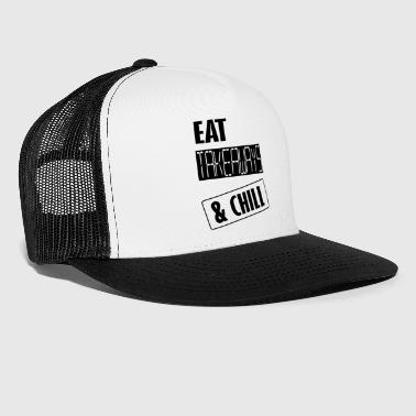 eat takeaways and chill - Trucker Cap