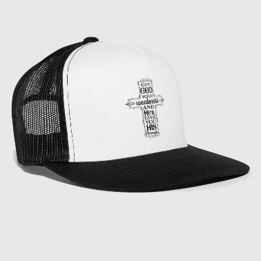Religious Inspiration- Give God your weakness - Trucker Cap
