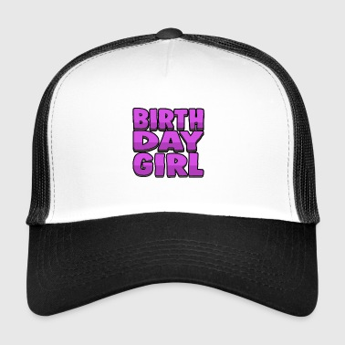 Birthday Girl - Birthday Girl - Trucker Cap