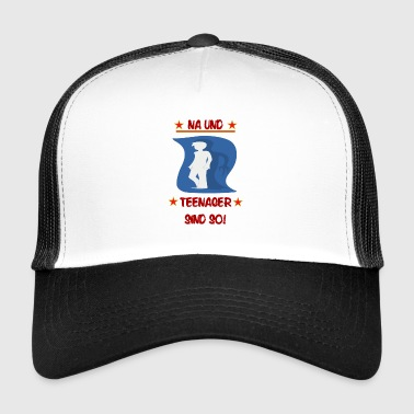 Teenager Teenagers are like that - Trucker Cap
