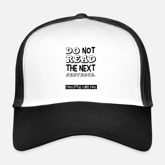 Birthday Caps & Hats - Do not read the next sentence saying - Trucker Cap white/black