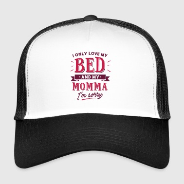 I Only Love My Bed And My Momma - Boys Girls Gag - Trucker Cap
