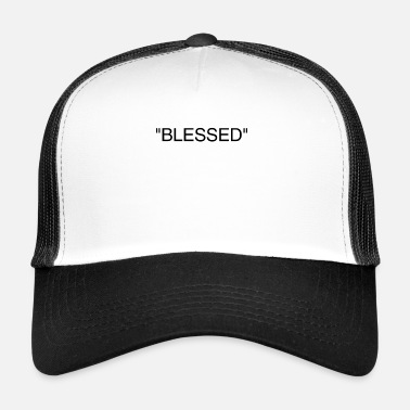 Bless You Blessed - Trucker Cap