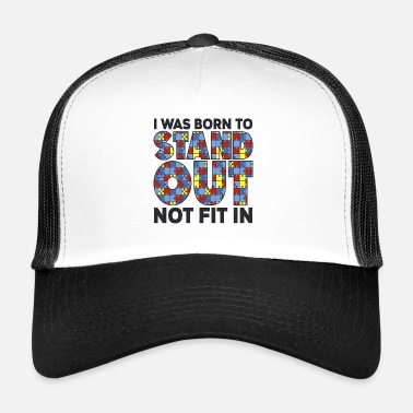 Autism Awareness i was born to stand out - Trucker Cap