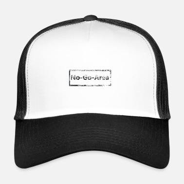 Area No go area - Trucker Cap