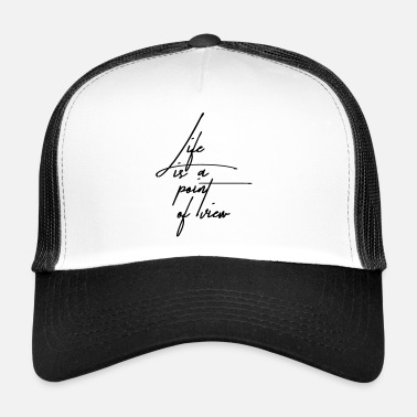 Point De Vue La vie est un point de vue - Trucker Cap
