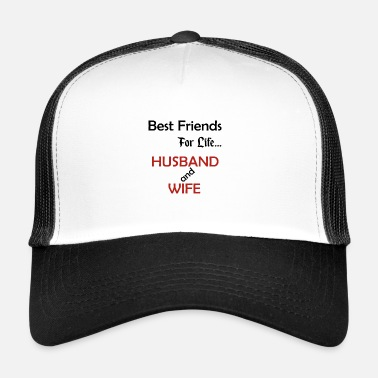 Married Couple Married couple best friends - Trucker Cap