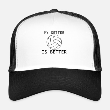 Volleyball Setter My Setter is Better Volleyball Saying Gift Idea - Trucker Cap