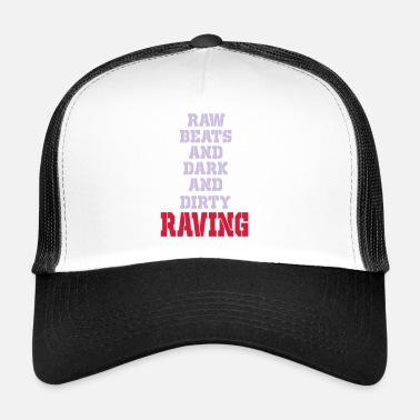 Dirty Word dirty raving - Trucker Cap