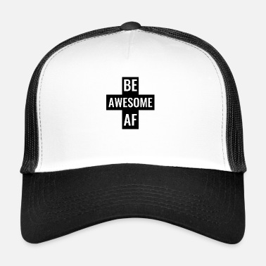 Hijs Be Awesome AF Gym Fitness workout hijs-shirt - Trucker Cap