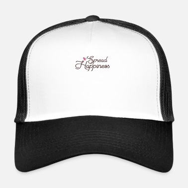 Happiness SPREAD HAPPINESS - Trucker Cap