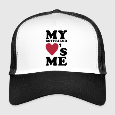 MY BOYFRIEND LOVES ME - Trucker Cap