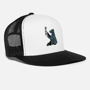 I BEAR YOU - Trucker Cap