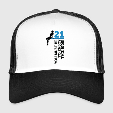 This Ride Is Only For Men Over 21 - Trucker Cap