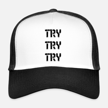 Try Try Try - Trucker Cap