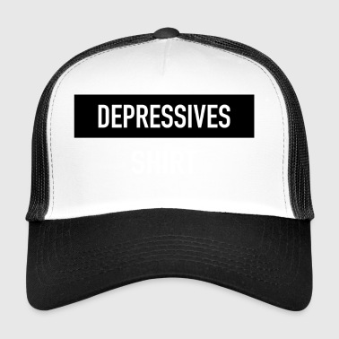 Depressives Shirt - Trucker Cap