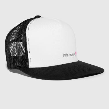 Dat is schat - Trucker Cap