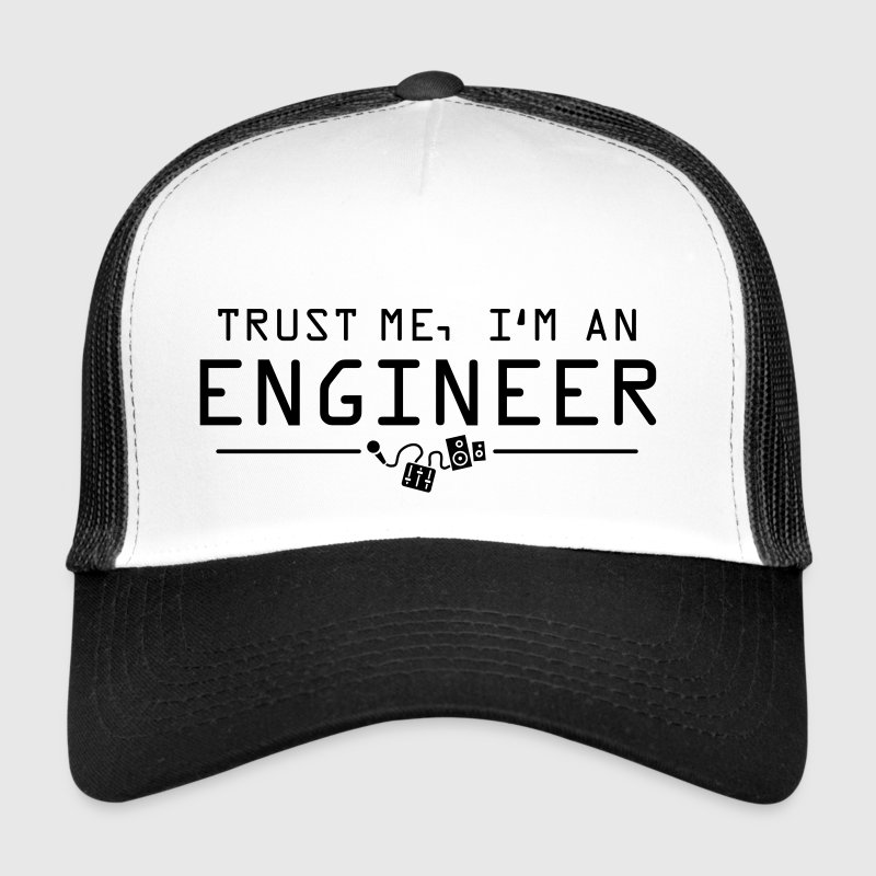 Trust me I'm an engineer - Trucker Cap