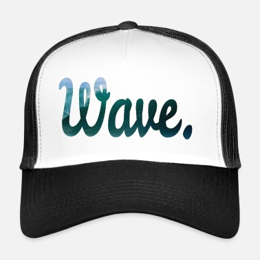 Wave Wave. - Trucker Cap
