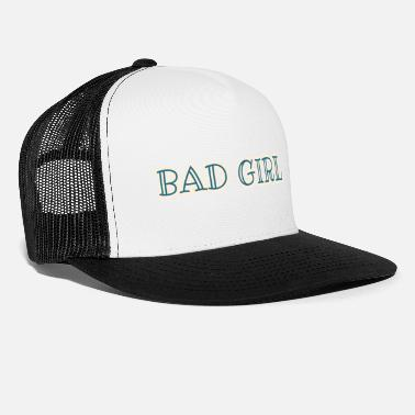 Bad Girls BAD GIRL Bist du eine Bad Girl? - Trucker Cap