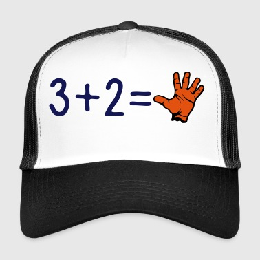 3 plus 2 equals 5 fingers hand humor math calculation 10 - Trucker Cap