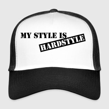 My style is hardstyle - Trucker Cap