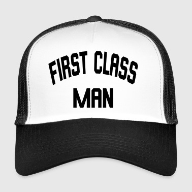 First Class Man - Trucker Cap