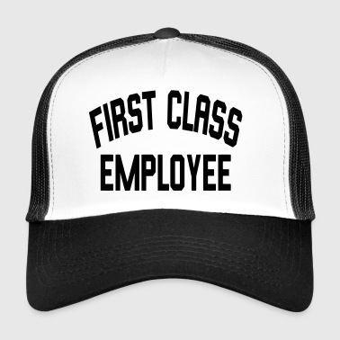 First Class Employee - Trucker Cap
