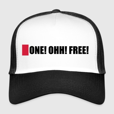 ONE! OHH! FREE! - Trucker Cap