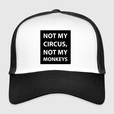 not my circus - Trucker Cap
