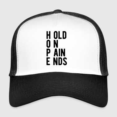 HOPE Hold on pain ends! / Training / Workout - Trucker Cap
