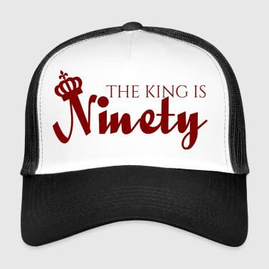 90th Birthday: The King Is Ninety - Trucker Cap