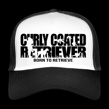 CURLY COATED RETRIEVER born to retrieve - Trucker Cap