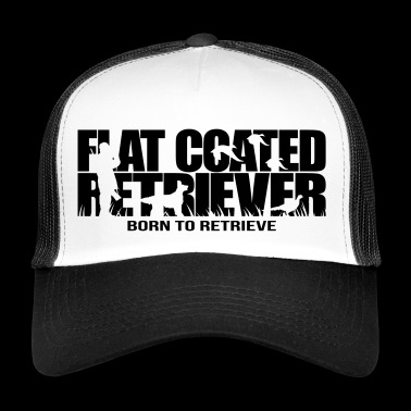 FLAT COATED RETRIEVER born to retrieve - Trucker Cap