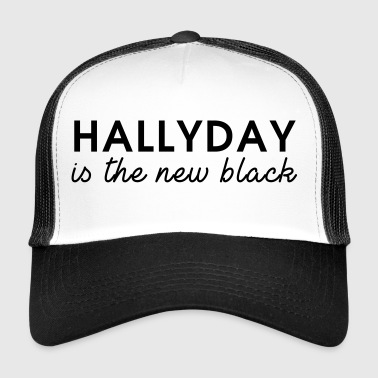 Hallyday is the new black - Trucker Cap