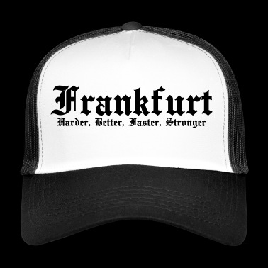 Frankfurt Harder Better Faster Stronger - Trucker Cap