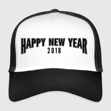 Happy new year 2018 - Trucker Cap