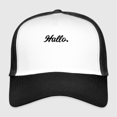Hallo - Trucker Cap