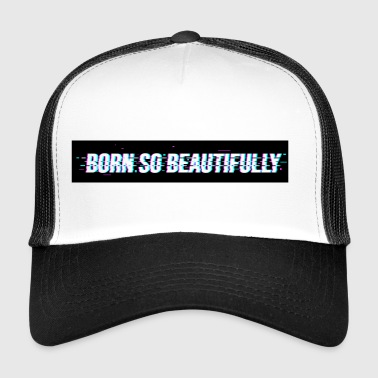 born beautiful design - Trucker Cap