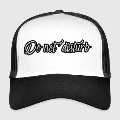 don't disturb - Trucker Cap